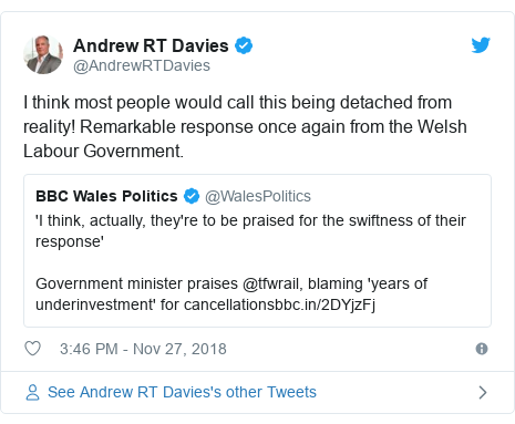 Twitter post by @AndrewRTDavies: I think most people would call this being detached from reality! Remarkable response once again from the Welsh Labour Government.
