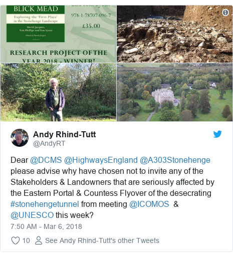 Twitter post by @AndyRT: Dear @DCMS @HighwaysEngland @A303Stonehenge please advise why have chosen not to invite any of the Stakeholders & Landowners that are seriously affected by the Eastern Portal & Countess Flyover of the desecrating #stonehengetunnel from meeting @ICOMOS  & @UNESCO this week?