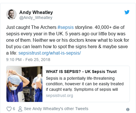 Twitter post by @Andy_Wheatley: Just caught The Archers #sepsis storyline. 40,000+ die of sepsis every year in the UK. 5 years ago our little boy was one of them. Neither we or his doctors knew what to look for but you can learn how to spot the signs here & maybe save a life