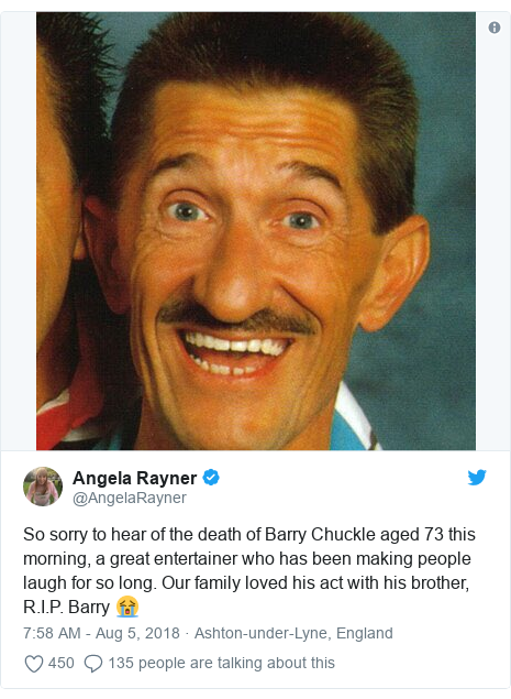 Twitter post by @AngelaRayner: So sorry to hear of the death of Barry Chuckle aged 73 this morning, a great entertainer who has been making people laugh for so long. Our family loved his act with his brother, R.I.P. Barry 😭