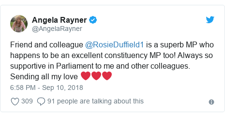 Twitter post by @AngelaRayner: Friend and colleague @RosieDuffield1 is a superb MP who happens to be an excellent constituency MP too! Always so supportive in Parliament to me and other colleagues. Sending all my love ❤️❤️❤️