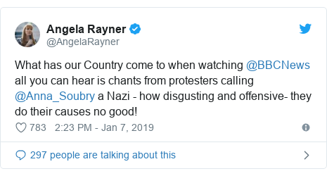 Twitter post by @AngelaRayner: What has our Country come to when watching @BBCNews all you can hear is chants from protesters calling @Anna_Soubry a Nazi - how disgusting and offensive- they do their causes no good!
