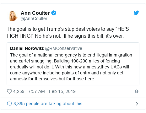 """Twitter post by @AnnCoulter: The goal is to get Trump's stupidest voters to say """"HE'S FIGHTING!"""" No he's not.  If he signs this bill, it's over."""