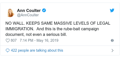 Twitter post by @AnnCoulter: NO WALL. KEEPS SAME MASSIVE LEVELS OF LEGAL IMMIGRATION.  And this is the rube-bait campaign document, not even a serious bill.