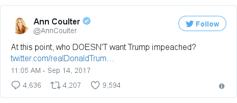 Twitter post by @AnnCoulter: At this point, who DOESN'T want Trump impeached? https //t.co/g1mMhmm8ng