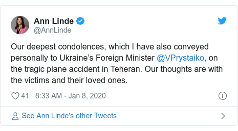 Twitter post by @AnnLinde: Our deepest condolences, which I have also conveyed personally to Ukraine's Foreign Minister @VPrystaiko, on the tragic plane accident in Teheran. Our thoughts are with the victims and their loved ones.