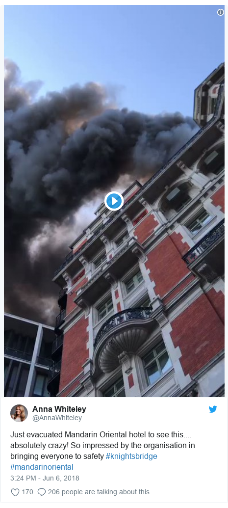 Twitter post by @AnnaWhiteley: Just evacuated Mandarin Oriental hotel to see this.... absolutely crazy! So impressed by the organisation in bringing everyone to safety #knightsbridge #mandarinoriental