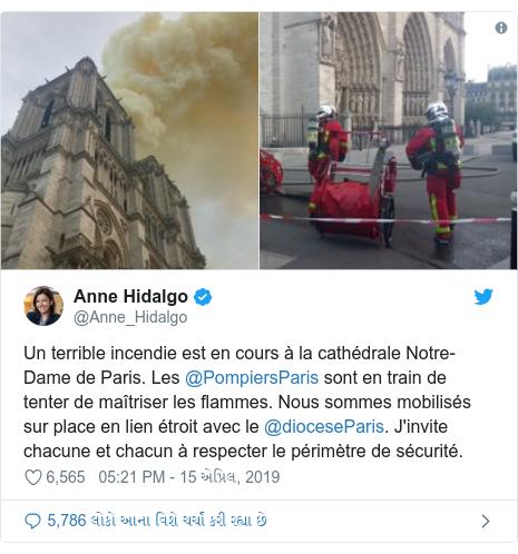 Twitter post by @Anne_Hidalgo: Un terrible incendie est en cours à la cathédrale Notre-Dame de Paris. Les @PompiersParis sont en train de tenter de maîtriser les flammes. Nous sommes mobilisés sur place en lien étroit avec le @dioceseParis. J'invite chacune et chacun à respecter le périmètre de sécurité.