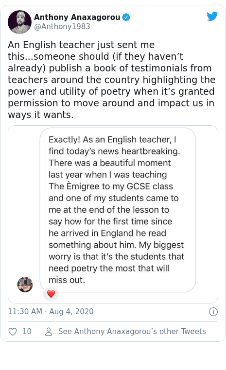 Twitter post by @Anthony1983: An English teacher just sent me this...someone should (if they haven't already) publish a book of testimonials from teachers around the country highlighting the power and utility of poetry when it's granted permission to move around and impact us in ways it wants.