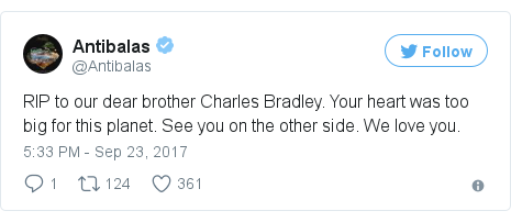 Twitter post by @Antibalas: RIP to our dear brother Charles Bradley. Your heart was too big for this planet. See you on the other side. We love you.