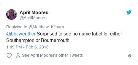 Twitter post by @AprilMoores: @bbcweather Surprised to see no name label for either Southampton or Bournemouth