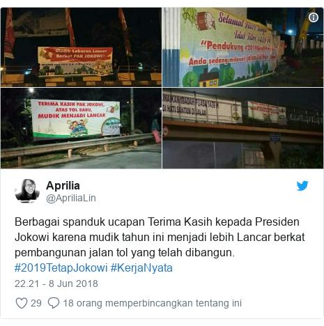 Twitter pesan oleh @ApriliaLin: Berbagai spanduk ucapan Terima Kasih kepada Presiden Jokowi karena mudik tahun ini menjadi lebih Lancar berkat pembangunan jalan tol yang telah dibangun. #2019TetapJokowi #KerjaNyata