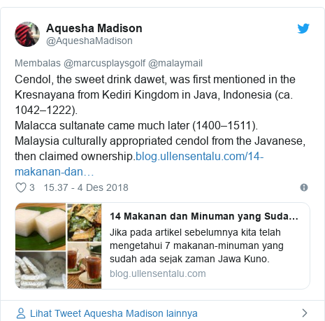Twitter pesan oleh @AqueshaMadison: Cendol, the sweet drink dawet, was first mentioned in the Kresnayana from Kediri Kingdom in Java, Indonesia (ca. 1042–1222).Malacca sultanate came much later (1400–1511).Malaysia culturally appropriated cendol from the Javanese, then claimed ownership.