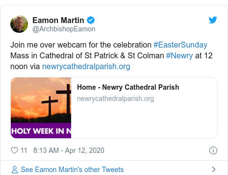 Twitter post by @ArchbishopEamon: Join me over webcam for the celebration #EasterSunday Mass in Cathedral of St Patrick & St Colman #Newry at 12 noon via