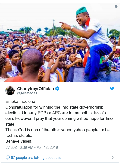 Twitter post by @Areafada1: Emeka Ihedioha. Congratulation for winning the Imo state governorship election. Ur party PDP or APC are to me both sides of a coin. However, I pray that your coming will be hope for Imo state.Thank God is non of the other yahoo yahoo people, uche rochas etc etc. Behave yaself.