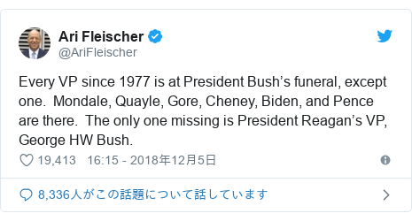 Twitter post by @AriFleischer: Every VP since 1977 is at President Bush's funeral, except one.  Mondale, Quayle, Gore, Cheney, Biden, and Pence are there.  The only one missing is President Reagan's VP, George HW Bush.