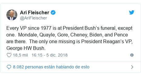 Publicación de Twitter por @AriFleischer: Every VP since 1977 is at President Bush's funeral, except one.  Mondale, Quayle, Gore, Cheney, Biden, and Pence are there.  The only one missing is President Reagan's VP, George HW Bush.