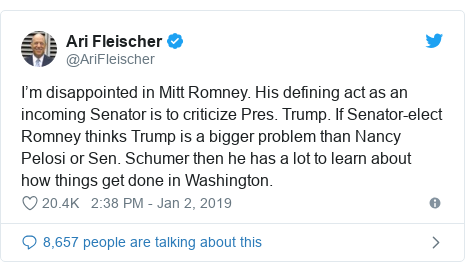 Twitter post by @AriFleischer: I'm disappointed in Mitt Romney. His defining act as an incoming Senator is to criticize Pres. Trump. If Senator-elect Romney thinks Trump is a bigger problem than Nancy Pelosi or Sen. Schumer then he has a lot to learn about how things get done in Washington.