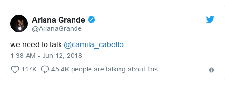 Twitter post by @ArianaGrande: we need to talk @camila_cabello