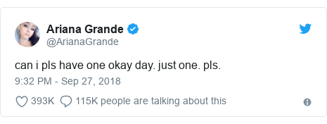 Twitter post by @ArianaGrande: can i pls have one okay day. just one. pls.