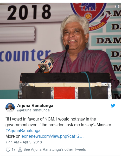 """Twitter හි @ArjunaRanatunga කළ පළකිරීම: """"If I voted in favour of NCM, I would not stay in the government even if the president ask me to stay""""- Minister #ArjunaRanatungaMore on"""