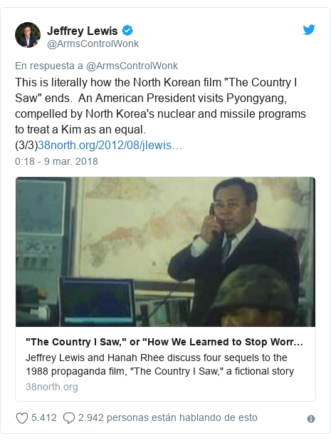 "Publicación de Twitter por @ArmsControlWonk: This is literally how the North Korean film ""The Country I Saw"" ends.  An American President visits Pyongyang, compelled by North Korea's nuclear and missile programs to treat a Kim as an equal. (3/3)"