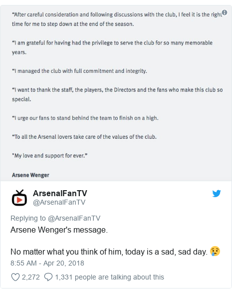 Twitter post by @ArsenalFanTV: Arsene Wenger's message.No matter what you think of him, today is a sad, sad day. 😢