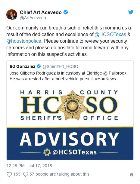 Twitter post by @ArtAcevedo: Our community can breath a sigh of relief this morning as a result of the dedication and excellence of @HCSOTexas & @houstonpolice. Please continue to review your security cameras and please do hesitate to come forward with any information on this suspect's activities.