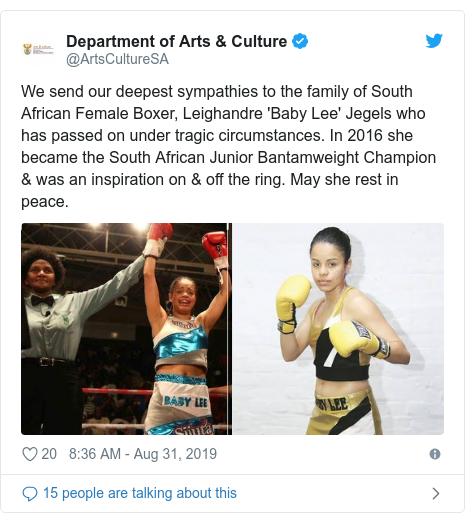Twitter post by @ArtsCultureSA: We send our deepest sympathies to the family of South African Female Boxer, Leighandre 'Baby Lee' Jegels who has passed on under tragic circumstances. In 2016 she became the South African Junior Bantamweight Champion & was an inspiration on & off the ring. May she rest in peace.