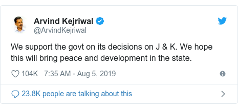 Twitter post by @ArvindKejriwal: We support the govt on its decisions on J & K. We hope this will bring peace and development in the state.