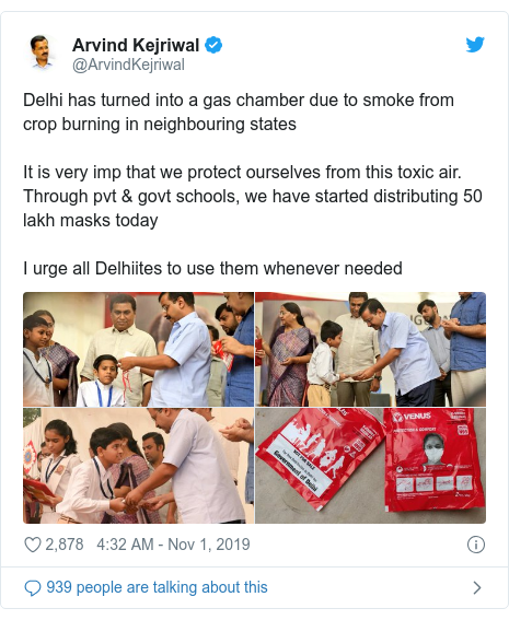 Twitter post by @ArvindKejriwal: Delhi has turned into a gas chamber due to smoke from crop burning in neighbouring statesIt is very imp that we protect ourselves from this toxic air. Through pvt & govt schools, we have started distributing 50 lakh masks todayI urge all Delhiites to use them whenever needed