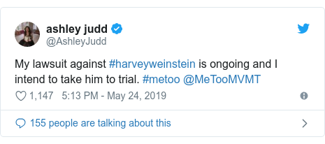 Twitter post by @AshleyJudd: My lawsuit against #harveyweinstein is ongoing and I intend to take him to trial. #metoo @MeTooMVMT