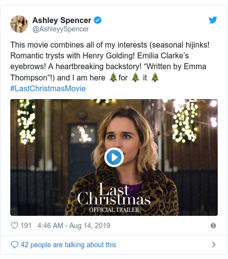 """Twitter post by @AshleyySpencer: This movie combines all of my interests (seasonal hijinks! Romantic trysts with Henry Golding! Emilia Clarke's eyebrows! A heartbreaking backstory! """"Written by Emma Thompson""""!) and I am here 🎄for 🎄 it 🎄 #LastChristmasMovie"""