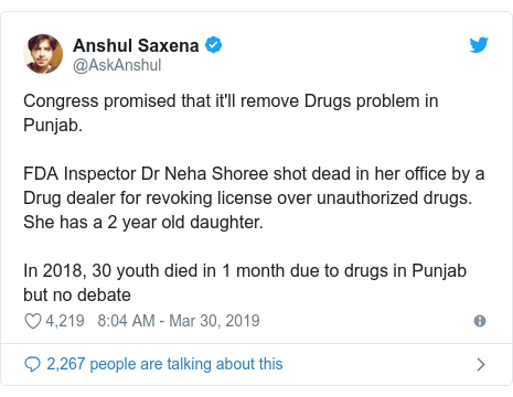 Twitter post by @AskAnshul: Congress promised that it'll remove Drugs problem in Punjab.FDA Inspector Dr Neha Shoree shot dead in her office by a Drug dealer for revoking license over unauthorized drugs. She has a 2 year old daughter.In 2018, 30 youth died in 1 month due to drugs in Punjab but no debate