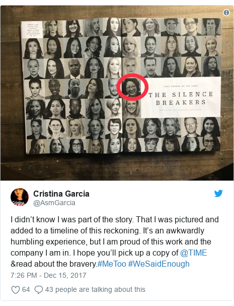 Twitter post by @AsmGarcia: I didn't know I was part of the story. That I was pictured and added to a timeline of this reckoning. It's an awkwardly humbling experience, but I am proud of this work and the company I am in. I hope you'll pick up a copy of @TIME &read about the bravery.#MeToo #WeSaidEnough