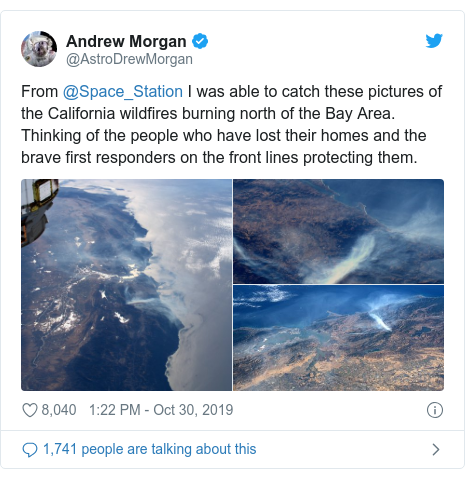 Twitter post by @AstroDrewMorgan: From @Space_Station I was able to catch these pictures of the California wildfires burning north of the Bay Area. Thinking of the people who have lost their homes and the brave first responders on the front lines protecting them.