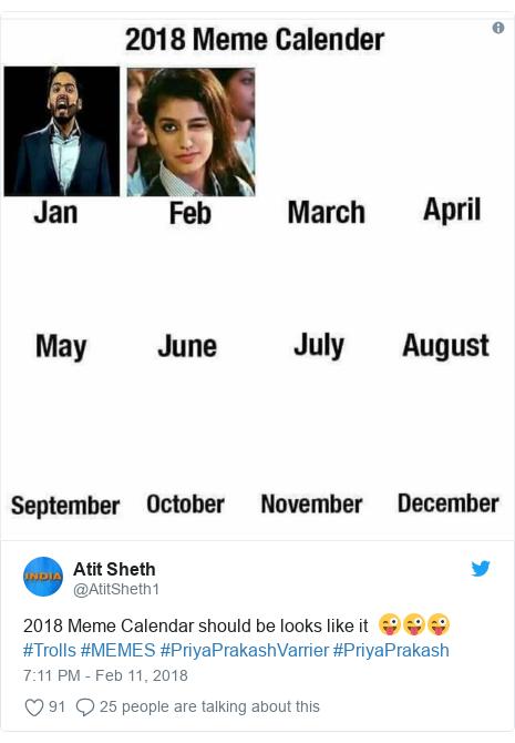 Twitter post by @AtitSheth1: 2018 Meme Calendar should be looks like it  😜😜😜#Trolls #MEMES #PriyaPrakashVarrier #PriyaPrakash