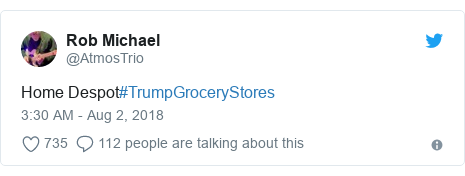 Twitter post by @AtmosTrio: Home Despot#TrumpGroceryStores