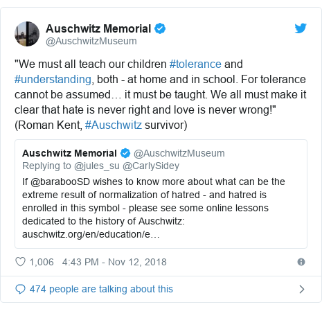 "Twitter post by @AuschwitzMuseum: ""We must all teach our children #tolerance and #understanding, both - at home and in school. For tolerance cannot be assumed… it must be taught. We all must make it clear that hate is never right and love is never wrong!"" (Roman Kent, #Auschwitz survivor)"