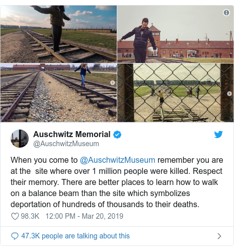 Twitter post by @AuschwitzMuseum: When you come to @AuschwitzMuseum remember you are at the  site where over 1 million people were killed. Respect their memory. There are better places to learn how to walk on a balance beam than the site which symbolizes deportation of hundreds of thousands to their deaths.