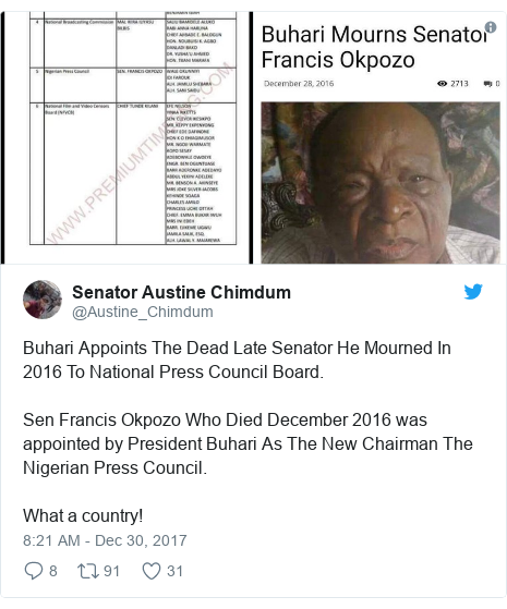 Twitter post by @Austine_Chimdum: Buhari Appoints The Dead Late Senator He Mourned In 2016 To National Press Council Board.Sen Francis Okpozo Who Died December 2016 was appointed by President Buhari As The New Chairman The Nigerian Press Council.What a country!