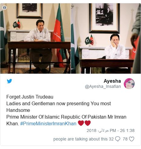 ٹوئٹر پوسٹس @Ayesha_Insafian کے حساب سے: Forget Justin Trudeau Ladies and Gentleman now presenting You most HandsomePrime Minister Of Islamic Republic Of Pakistan Mr Imran Khan. #PrimeMinisterImranKhan ❤❤