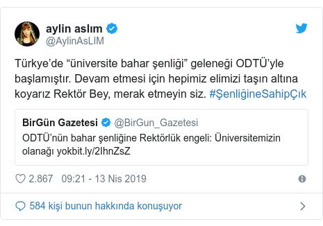 """@AylinAsLIM tarafından yapılan Twitter paylaşımı: Türkye'de """"üniversite bahar şenliği"""" geleneği ODTÜ'yle başlamıştır. Devam etmesi için hepimiz elimizi taşın altına koyarız Rektör Bey, merak etmeyin siz. #ŞenliğineSahipÇık"""
