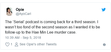 Twitter post by @AyoCarl: The 'Serial' podcast is coming back for a third season. I wasn't too fond of the second season as I wanted it to be follow-up to the Hae Min Lee murder case.