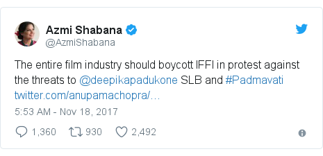 Twitter post by @AzmiShabana: The entire film industry should boycott IFFI in protest against the threats to @deepikapadukone SLB and #Padmavati