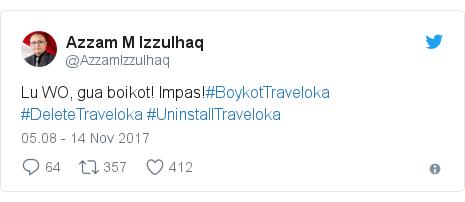 Twitter pesan oleh @AzzamIzzulhaq: Lu WO, gua boikot! Impas!#BoykotTraveloka #DeleteTraveloka #UninstallTraveloka