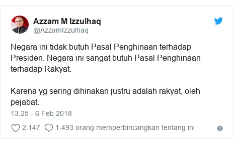 Twitter pesan oleh @AzzamIzzulhaq: Negara ini tidak butuh Pasal Penghinaan terhadap Presiden. Negara ini sangat butuh Pasal Penghinaan terhadap Rakyat.Karena yg sering dihinakan justru adalah rakyat, oleh pejabat.
