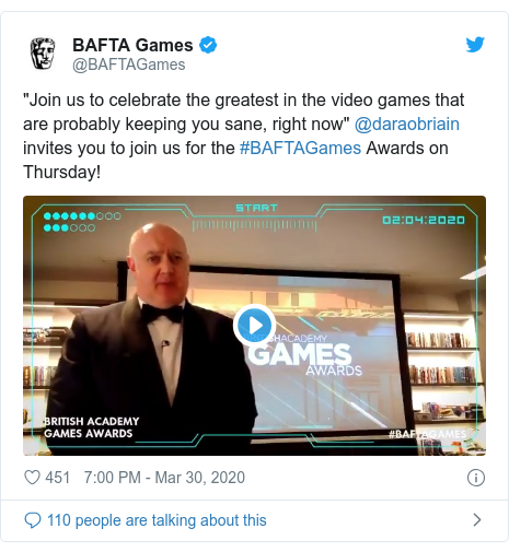 "Twitter post by @BAFTAGames: ""Join us to celebrate the greatest in the video games that are probably keeping you sane, right now"" @daraobriain invites you to join us for the #BAFTAGames Awards on Thursday!"
