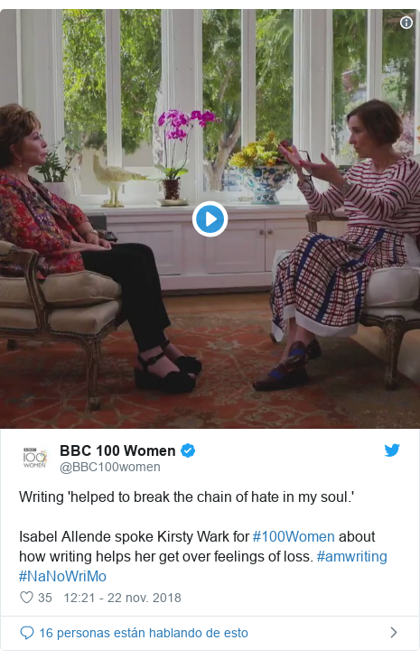 Publicación de Twitter por @BBC100women: Writing 'helped to break the chain of hate in my soul.' Isabel Allende spoke Kirsty Wark for #100Women about how writing helps her get over feelings of loss. #amwriting #NaNoWriMo
