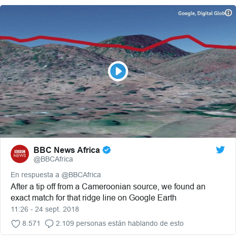 Publicación de Twitter por @BBCAfrica: After a tip off from a Cameroonian source, we found an exact match for that ridge line on Google Earth